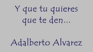 Y QUE TU QUIERES QUE TE DEN - ADALBERTO ALVAREZ Y SU SON