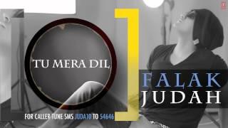 Tu Mera Dil Full Song (Audio) | JUDAH | Falak Shabir 2nd Album