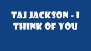 Taj Jackson - I Think Of You (Lyrics)