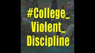 """""""Violent Discipline"""" in College is Ongoing"""