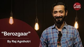 Berozgaar   By Raj Agnihotri   Cafe Alfaaz