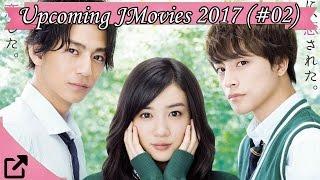 Upcoming Japanese Movies 2017 (#02)