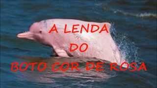 A lenda do Boto Cor de Rosa --História do Folclore Brasileiro