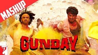 Mashup - Gunday - Ranveer Singh   Arjun Kapoor   Priyanka Chopra
