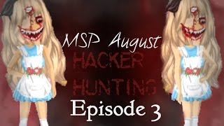 MSP August Hacker Hunting Ep3