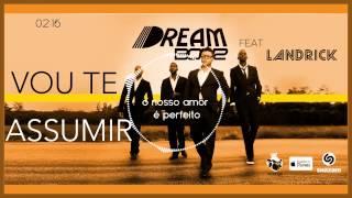 Dream Boyz- Vou te Assumir ft Landrick (VIDEO LIRICO)