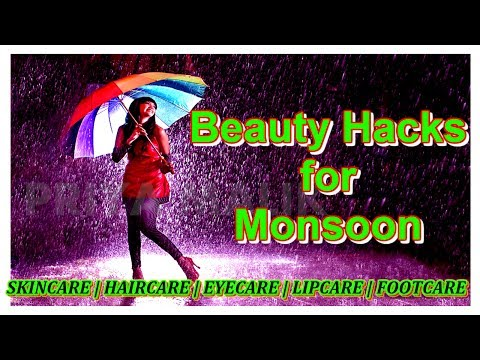 BEAUTY HACKS FOR MONSOON~YOU NEED TO KNOW | MONSOON SKINCARE, HAIRCARE, EYECARE, LIPCARE, FOOTCARE
