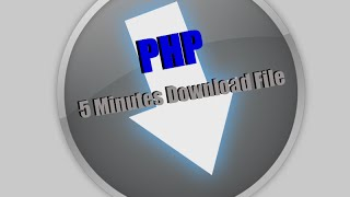 PHP Tutorial: 5 Minutes Download File