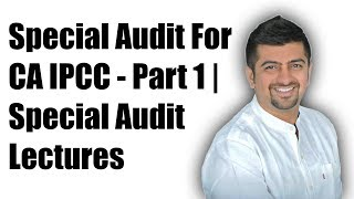 Special Audit IPCC | Special Audit Lecture For CA IPCC | Part 1
