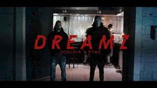 Souldia x Rymz - Dreamz [Clip Officiel]