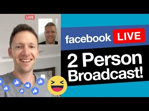 Facebook Live with Multiple Presenters How to do 2 person broadcasts