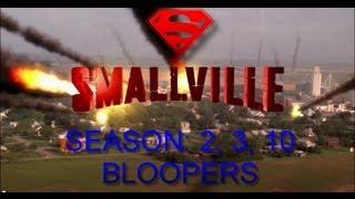 SMALLVILLE SEASON 2, 3, 10 BLOOPERS (HD)