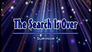 The Search Is Over - Survivor (KARAOKE)