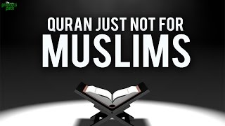 Quran Is Not Just For Muslims - Tear Jerking Recitation