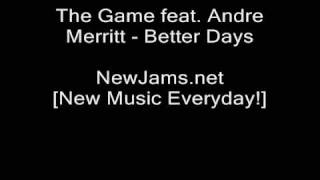 The Game - Better Days (feat. Andre Merritt) NEW & LYRICS