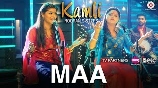 Maa - Official Music Video | Kamli | Nooran Sisters | Jassi Nihaluwal