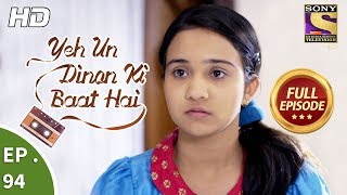 Yeh Un Dinon Ki Baat Hai - Ep 94 - Full Episode - 12th January, 2018