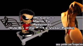 Mc Carol - Mamo Tu (DJs Bruninho B-13 e Victor Falcão)((( LANÇAMENTO 2011)))