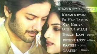 Khamoshiyan   Jukebox   Full Songs   Arijit Singh   Ankit Tiwari   Jeet Gannguli   Prakriti Kakar