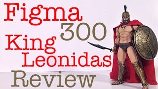 Good Smile Company 270 Figma 300 KING LEONIDAS Movie Action Figure Review Toy Review