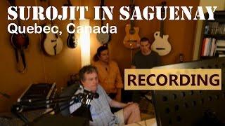 Surojit in Saguenay, Quebec, Canada - Recording