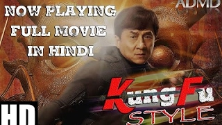 Kung Fu Style (2017) Full Movie In Hindi | Jackie Chan | New Action-Adventure Comedy Film | ADMD