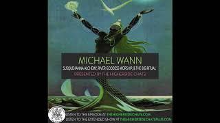Michael Wann | Susquehanna Alchemy, River Goddess Worship, & The Big Ritual
