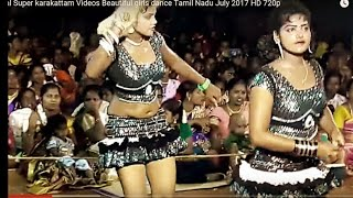 Festival Super  karakattam Videos  Beautiful girls dance Tamil Nadu July 2017 HD 720p