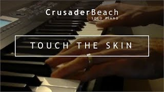 Love Song | Romantic Piano Instrumental Music | Touch The Skin by CrusaderBeach