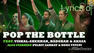 Lyrics of POP THE BOTTLE feat:vishal,badshah