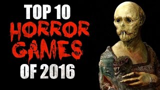 Top 10 Horror Games Of 2016