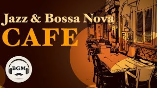 JAZZ & BOSSA NOVA INSTRUMENTAL MUSIC - RELAXING CAFE MUSIC FOR WORK, STUDY