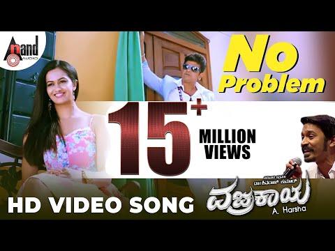 No Problem | Vajrakaya Full HD Video | Shivaraj Kumar | Shubra Aiyappa | Dhanush | Kannada Songs