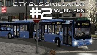 City Bus Simulator München - Let's Play der Linie 100 (Folge #002) [HD] [Deutsch]