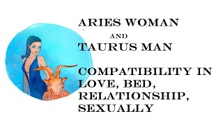 Aries Woman and Taurus Man Compatibility in love, bed, relationship, sexually, marrige. Horoscope