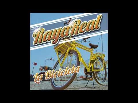 Raya Real La Bicicleta mp3