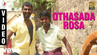 Maruthu - Othasada Rosa Video | Vishal, Sri Divya | D. Imman