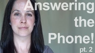 How to Answer the Phone:  American English Pronunciation, 2 of 2