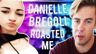 DANIELLE BREGOLI ROASTED ME!!