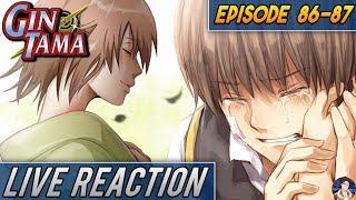 Gintama: Okita Mitsuba Arc LIVE Reaction (Episodes 86-87)  銀魂 - IN THE FEELS!!