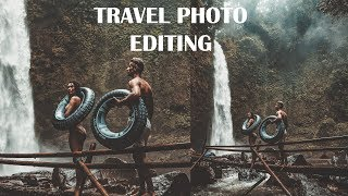 Photoshop Tutorial : How To Edit Travel Photos - Color Grading Tutorial