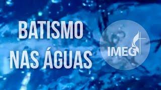 Batismo nas Águas - IMEG