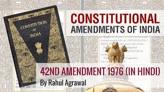 42nd Amendment 1976 - Important Amendments of Indian Constitution (in Hindi) By Rahul Agrawal