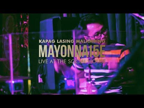 Kapag Lasing Malambing by Mayonnaise (Live at The Social House)