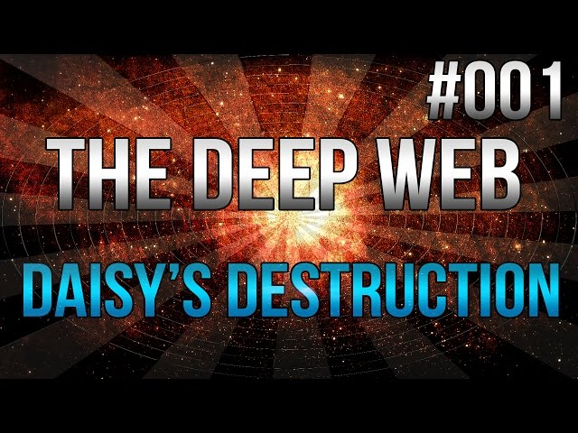 Daisy s destruction deep web part 1