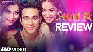 SANAM RE Movie REVIEW | Pulkit Samrat, Yami Gautam, Urvashi Rautela | Divya Khosla Kumar | T-Series