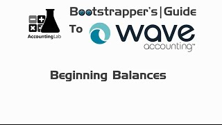 Learn Wave Accounting Part 10 - Beginning Balances