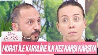 Murat ile Karoline aylar sonra ilk kez karşı karşıya - Esra Erol'da 8 Eylül 2017