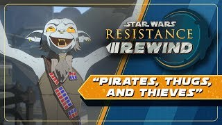 Star Wars Resistance Rewind #1.8 | Pirates, Thugs, and Thieves