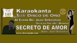Karaokanta joan sebastian secreto de amor